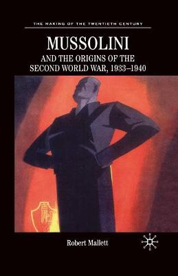 Mussolini and the Origins of the Second World War, 1933-1940