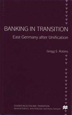 Banking in Transition: East Germany after Unification