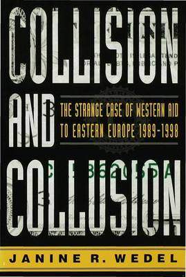 Collision and Collusion: Strange Case of Western Aid to Eastern Europe