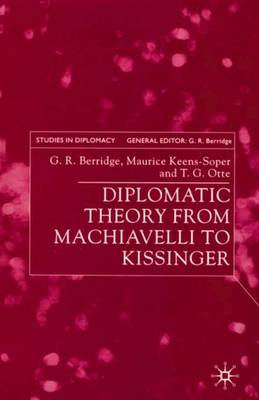 Diplomatic Theory from Machiavelli to Kissinger