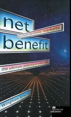 Net Benefit: Guaranteed Electronic Markets - The Ultimate Potential of Online Trade
