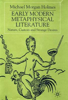 Early Modern Metaphysical Literature: Nature, Custom and Strange Desires
