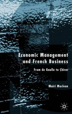 Economic Management and French Business: From de Gaulle to Chirac