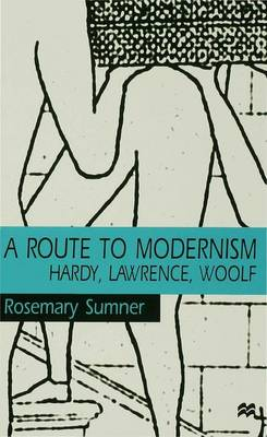 A Route to Modernism: Hardy, Lawrence, Woolf