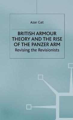 British Armour Theory and the Rise of the Panzer Arm: Revising the Revisionists