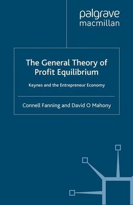 The General Theory of Profit Equilibrium: Keynes and the Entrepreneur Economy
