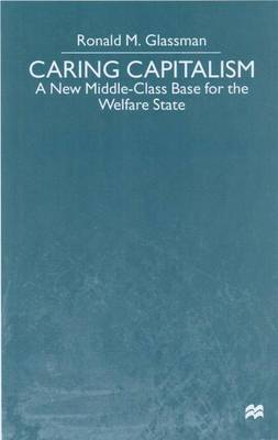 Caring Capitalism: A New Middle-Class Base for the Welfare State
