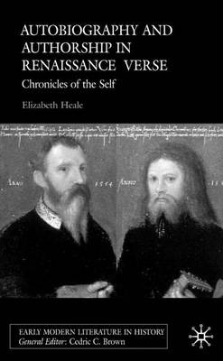 Autobiography and Authorship in Renaissance Verse: Chronicles of the Self