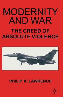 Modernity and War: The Creed of Absolute Violence