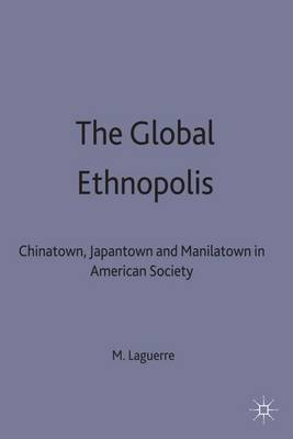 The Global Ethnopolis: Chinatown, Japantown and Manilatown in American Society
