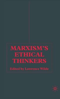 Marxism's Ethical Thinkers
