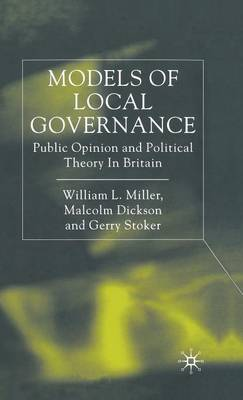 Models of Local Governance: Public Opinion and Political Theory in Britain