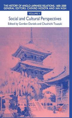 The History of Anglo-Japanese Relations 1600-2000: Social and Cultural Perspectives