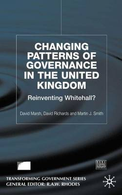 Changing Patterns of Government: Reinventing Whitehall?