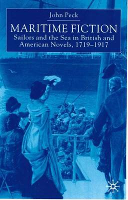 Maritime Fiction: Sailors and the Sea in British and American Novels, 1719-1917