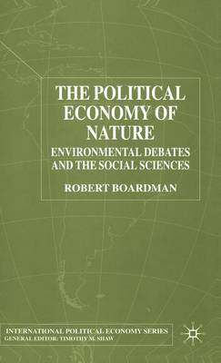 The Political Economy of Nature: Environmental Debates and the Social Sciences