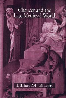 Chaucer and the Late Medieval World