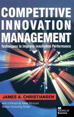 Competitive Innovation Management: Techniques to Improve Innovation Performance