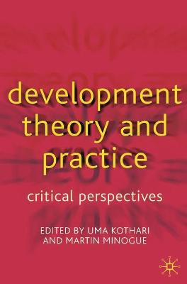 Development Theory and Practice: Critical Perspectives