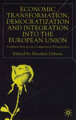 Economic Transformation, Democratization and Integration into the European Union: Southern Europe in Comparative Perspective