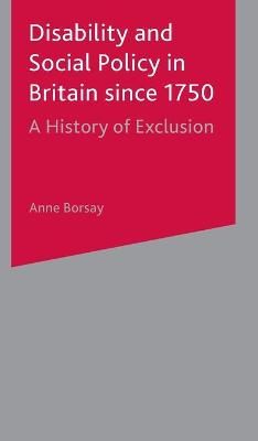 Disability and Social Policy in Britain since 1750: A History of Exclusion