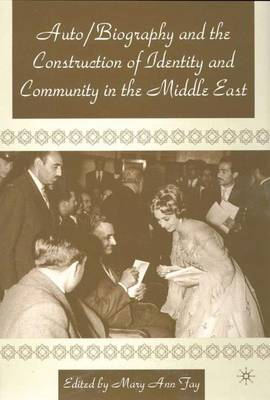 Autobiography and the Construction of Identity and Community in the Middle East
