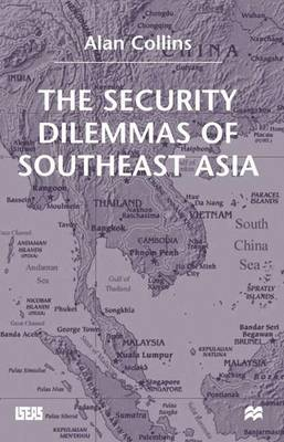 The Security Dilemmas of Southeast Asia