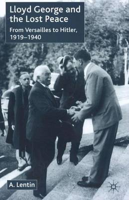 Lloyd George and the Lost Peace: From Versailles to Hitler, 1919-1940