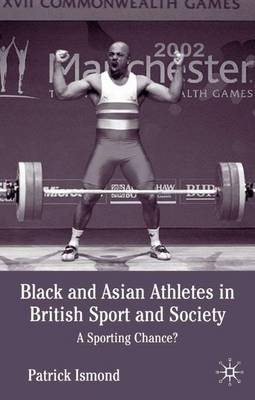 Black and Asian Athletes in British Sport and Society: A Sporting Chance?