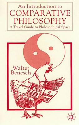 An Introduction to Comparative Philosophy: A Travel Guide to Philosophical Space