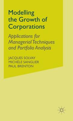 Modelling the Growth of Corporations: Applications for Managerial Techniques and Portfolio Analysis