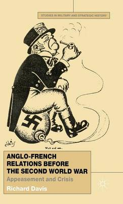 Anglo-French Relations Before the Second World War: Appeasement and Crisis