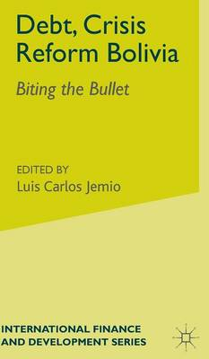 Debt, Crisis Reform Bolivia: Biting the Bullet