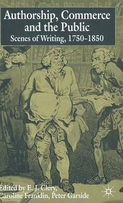Authorship, Commerce and the Public: Scenes of Writing 1750-1850