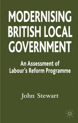 Modernising British Local Government: An Assessment of Labour's Reform Programme