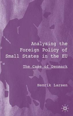 Analysing the Foreign Policy of Small States in the EU: The Case of Denmark