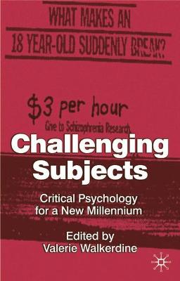 Challenging Subjects: Critical Psychology for a New Millennium
