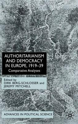 Authoritarianism and Democracy in Europe, 1919-39: Comparative Analyses