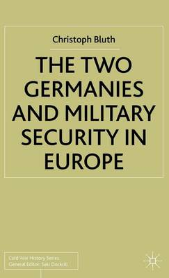 The Two Germanies and Military Security in Europe