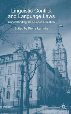 Linguistic Conflict and Language Laws: Understanding the Quebec Question