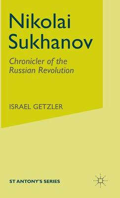 Nikolai Sukhanov: Chronicler of the Russian Revolution
