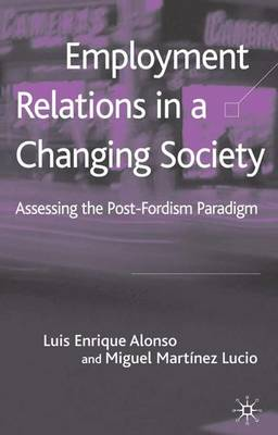 Employment Relations in a Changing Society: Assessing the Post-Fordist Paradigm