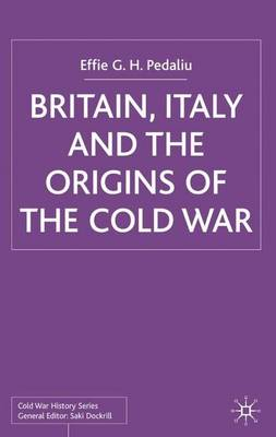 Britain, Italy and the Origins of the Cold War