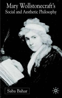 Mary Wollstonecraft's Social and Aesthetic Philosophy: An Eve to Please Me