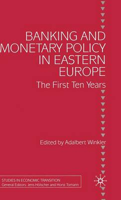 Banking and Monetary Policy in Eastern Europe: The First Ten Years