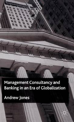 Management Consultancy and Banking in an Era of Globalization