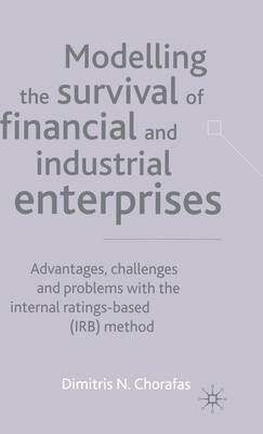 Modelling the Survival of Financial and Industrial Enterprises: Advantages, Challenges and Problems with the Internal Ratings-based (IRB) Method