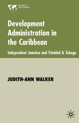 Development Administration in the Caribbean: Independent Jamaica and Trinidad and Tobago
