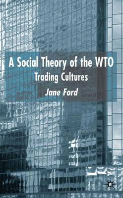 A Social Theory of the WTO: Trading Cultures