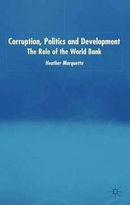 Corruption, Politics and Development: The Role of the World Bank